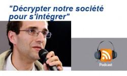 """""""Décrypter notre société pour s'intégrer"""""""