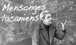 mensonges lacaniens - par Jacques Van Rillaer